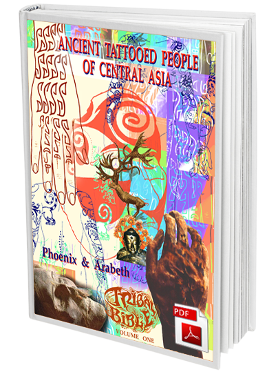 Tribal Bible v.1 Tattooed People of Central Asia by Phoenix & Arabeth